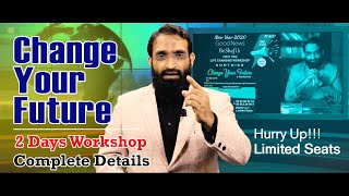 Br Shafi  Change Your Future  2 Days Workshop