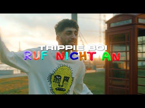 Ruf Nicht An - Trippie Boi (Official Video)