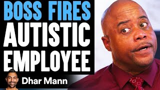 Boss FIRES AUTISTIC Employee, Instantly Regrets It | Dhar Mann