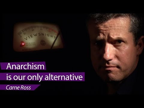 Carne Ross: 'Anarchism is our only alternative' - Viewsnight