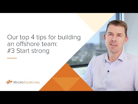 Our top 4 tips for building an offshore team: # 3 Start strong