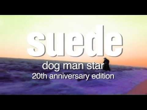 Suede - Dog Man Star - 20th Anniversary Edition