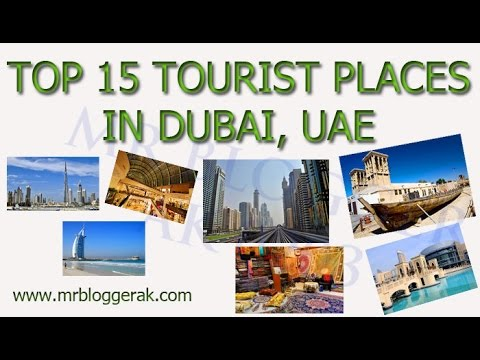 Top 15 Tourist Places in Dubai UAE Travel Attractions (Travel Guide Dubai)