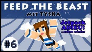 "Minecraft Feed The Beast SMP mit Tyska #6 - ""Jetpack adieu...schon wieder!"""