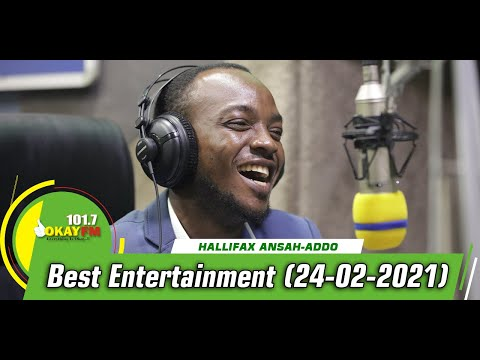 Best Entertainment  With Halifax Addo on Okay 101.7 Fm (24/02/2021)