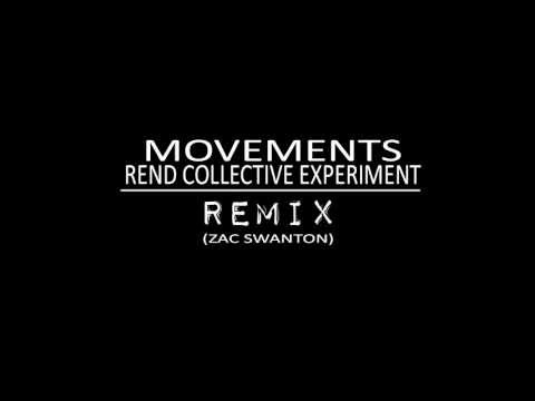 Movements - Rend Collective (remix by Zac Swanton)