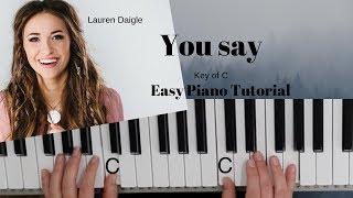 You Say - Lauren Daigle (key of C) Easy Piano Tutorial