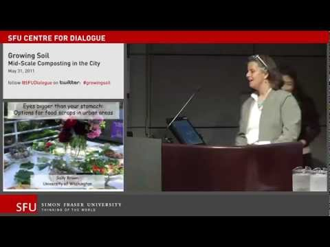 Growing Soil Part 1: Keynote by Dr. Sally Brown