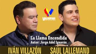 La Llama Encendida - Ivan Villazon & Saul Lallemand