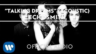 Echosmith - Talking Dreams (Acoustic) Teaser [Official Audio]