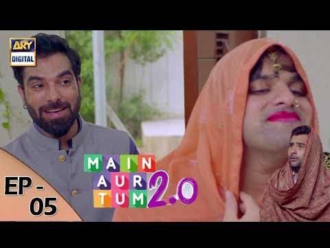 Main Aur Tum 2.0 Episode 05 - 23rd September 2017 - ARY Digital Drama