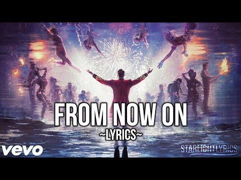 The Greatest Showman - From Now On (Lyric...