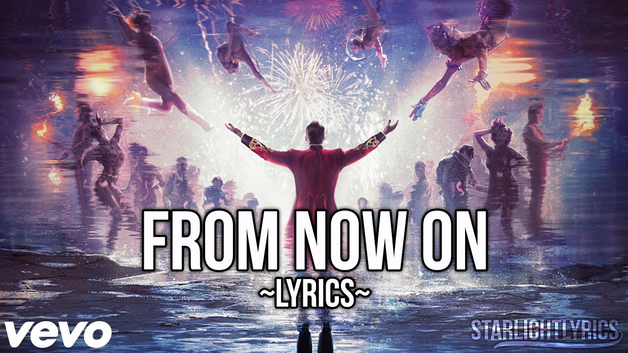 The Greatest Showman From Now On Lyric Video Hd Youtube