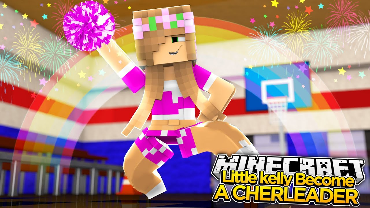 Minecraft - LITTLE KELLY BECOMES A CHEERLEADER!