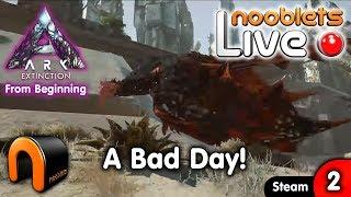 ARK Extinction A BAD DAY! - Ep2 NOOBLETS LIVE Streamed