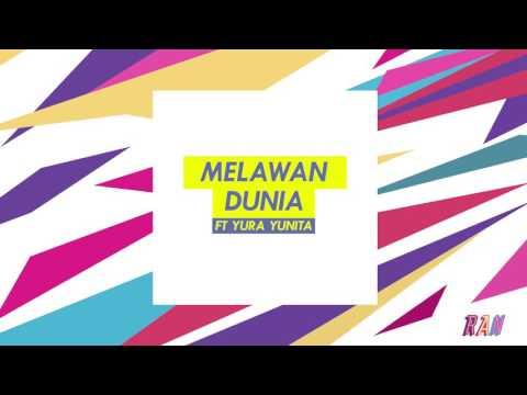 RAN - MELAWAN DUNIA feat. YURA YUNITA