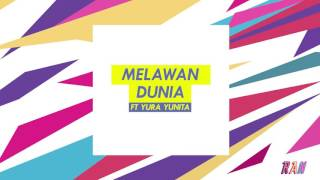 Video RAN - MELAWAN DUNIA feat. YURA YUNITA download MP3, 3GP, MP4, WEBM, AVI, FLV Maret 2018