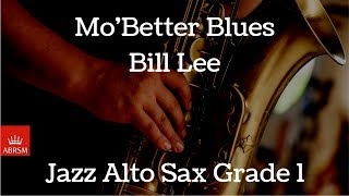 ABRSM | Jazz Alto Sax | Grade 1 | Mo Better Blues | Bill Lee
