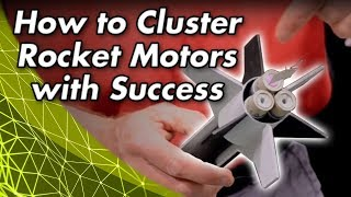 How to Cluster Model Rocket Motors with Success