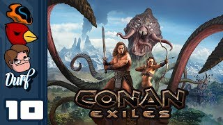 Let's Play Conan Exiles - PC Gameplay Part 10 - Unwanted Guests