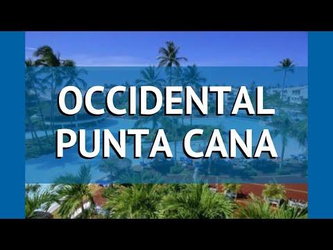 OCCIDENTAL PUNTA CANA 5* Пунта Кана обзор – отель ОКСИДЕНТАЛ ПУНТА КАНА 5* Пунта Кана видео обзор