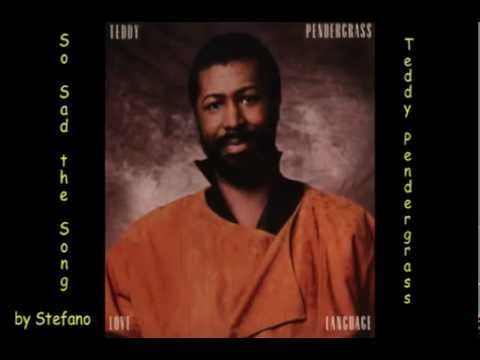 Teddy Pendergrass - So Sad the Song