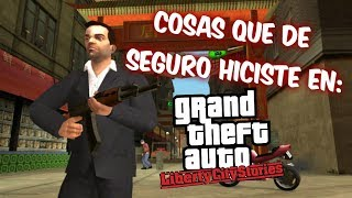 COSAS QUE DE SEGURO HICISTE EN GTA LIBERTY CITY STORIES (Con EJrM FILMS )
