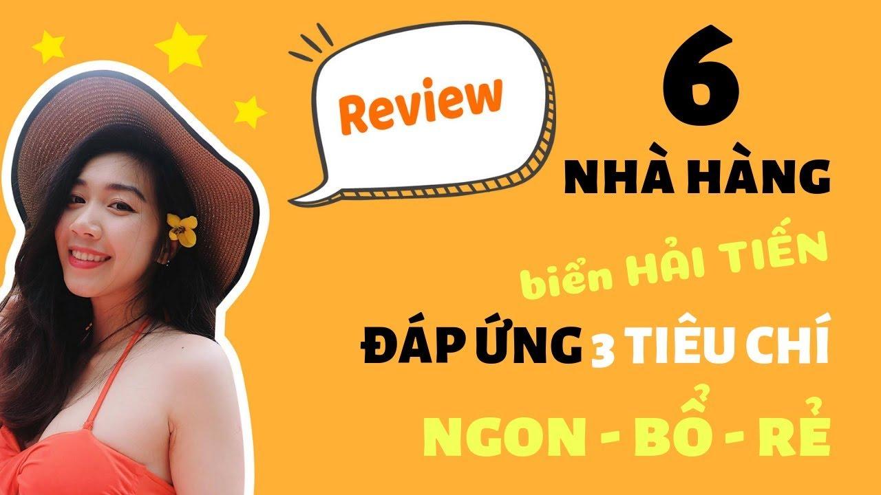 REVIEW DU LỊCH BIỂN HẢI TIẾN   Review TOP 6 nhà hàng biển Hải Tiến đáp ứng 3 tiêu chí ngon – bổ – rẻ