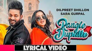 Dilpreet Dhillon   Rangle Dupatte   Lyrical    Sara Gurpal   Desi Crew Vol1   Youtube Lyrical