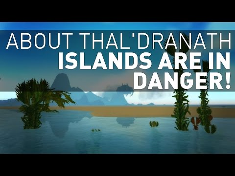 Thal'dranath - And the Dangers of Being a Wow Island |