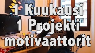 1 Kuukausi 1 Projekti - Motivaattorit (Päivät 6 ja 7)
