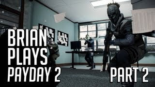 Brian Plays Payday 2 - Part 2