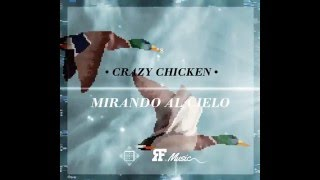 MIRANDO AL CIELO - Crazy Chicken