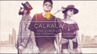Çalkala [Official Video] - Ege Çubukçu feat. Gökhan Türkmen + Aslı Demirer