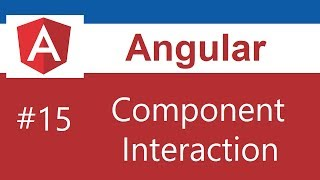 Angular Tutorial - 15 - Component Interaction