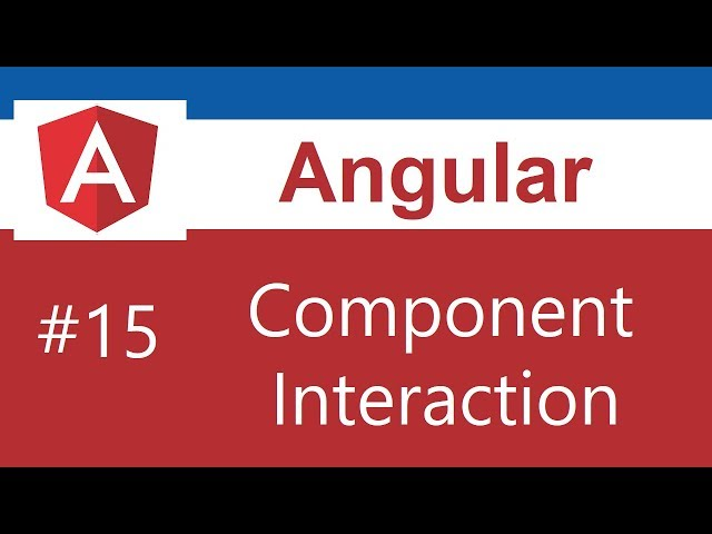 Angular 8 Tutorial - 15 - Component Interaction