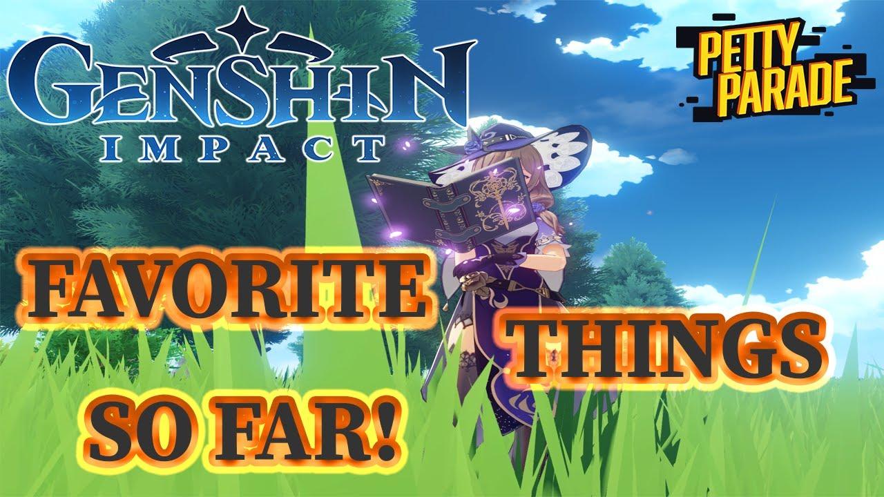 Genshin Impact | Favorite Things So far! | Day 2 Update!