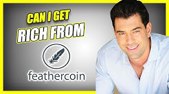 Can I get RICH from Feathercoin FTC Cryptocurrency?