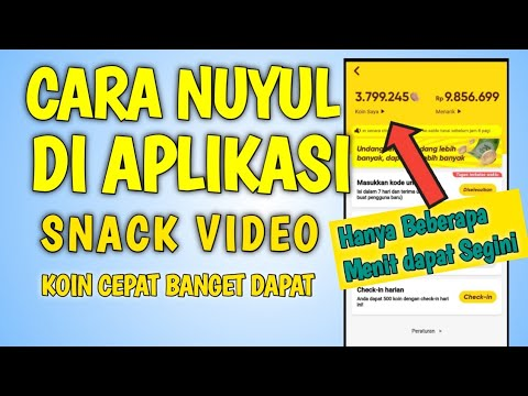 Cara Nuyul Apk Snack Video , Cepat Dapat Koin
