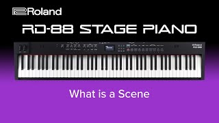 Roland RD-88 - What is a Scene