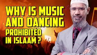 Why is Music and Dancing Prohibited in Islaam? - Dr Zakir Naik