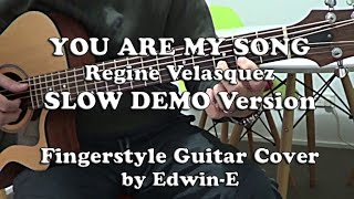 You Are My Song by Regine Velesquez - Fingerstyle Guitar Cover - SLOW Demo