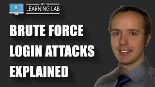 Brute Force Login Attacks Explained - Better WordPress Security | WP Learning Lab