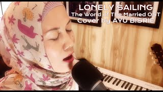 Download lagu Kim Yuna LONELY SAILING 고독한 항해  (The World of The Married OST) Cover by AYU BISRIE