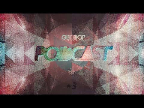Glitch Hop Community Podcast #3