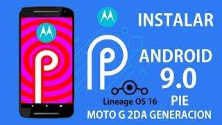 Instalar Android 9.0 Pie | Motorola Moto G 2da Gen | Lineage OS 16 | Review Tuto Español - Ayala Inc