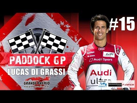 Paddock GP #15 com Lucas di Grassi