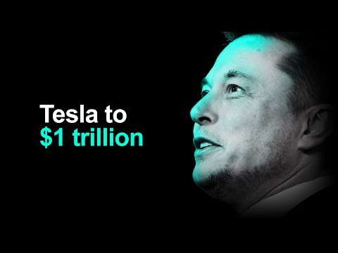Tesla Will Become A Trillion Dollar Company