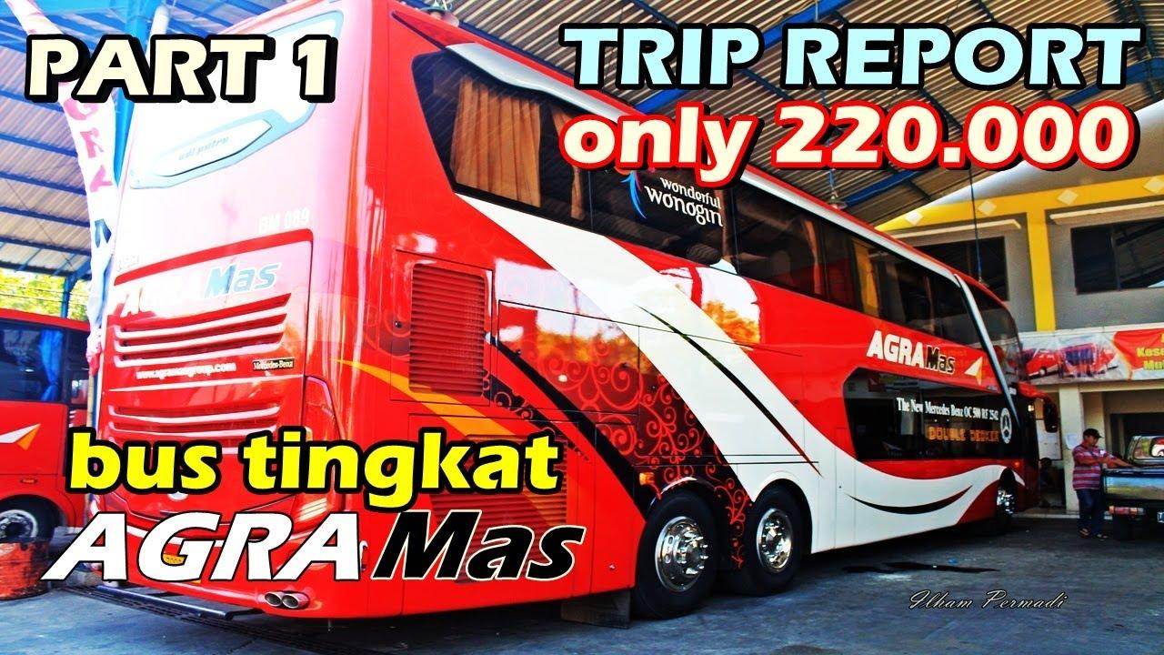 Trip Report 1 Murah Naik Bus Tingkat Agra Mas Mercy 2542 Super