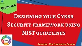 Designing your Cyber Security framework using NIST guidelines